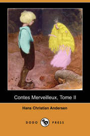 Contes Merveilleux, Tome II (Dodo Press) by Hans Christian Andersen