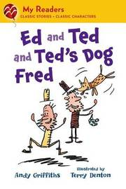 Ed and Ted and Ted's Dog Fred by Andy Griffiths