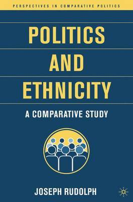 Politics and Ethnicity by J Rudolph image