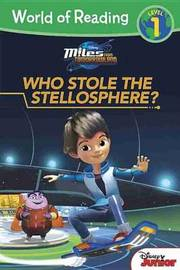 Miles from Tomorrowland Who Stole the Stellosphere? by Disney Book Group