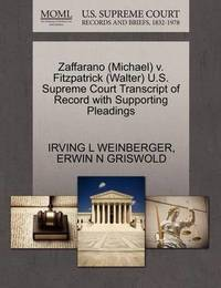 Zaffarano (Michael) V. Fitzpatrick (Walter) U.S. Supreme Court Transcript of Record with Supporting Pleadings by Irving L Weinberger