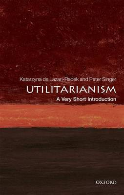 Utilitarianism: A Very Short Introduction by Katarzyna de Lazari-Radek image