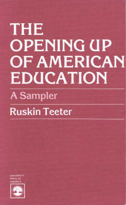 The Opening Up of American Education by Ruskin Teeter
