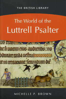 The World of the Luttrell Psalter by Michelle P Brown image