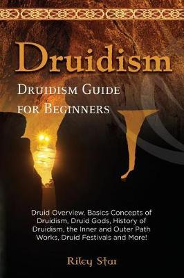 Druidism by Riley Star