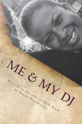 Me & My DJ by Rayna G Bias-Moorer