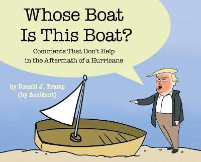 Whose Boat Is This Boat? by The Staff of the Late Show with Stephen Colbert image