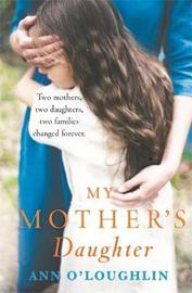 My Mother's Daughter by Ann O'Loughlin