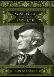 Wagner and Venice by John W. Barker image