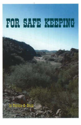 For Safe Keeping by Patricia-Louise Blish Gould