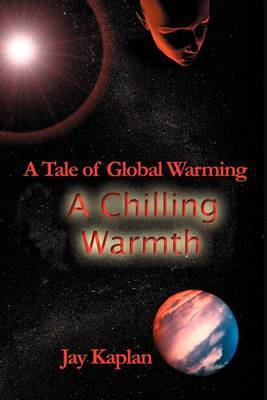 A Chilling Warmth by Jay Kaplan