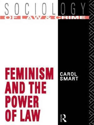 Feminism and the Power of Law by Carol Smart
