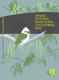 Award Winning Bush Verse & Stories 2013
