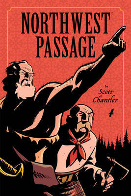 Northwest Passage: The Annotated Softcover Edition by Scott Chantler image