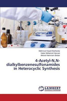 4-Acetyl-N, N-Dialkylbenzenesulfonamides in Heterocyclic Synthesis by Bashandy Mahmoud Sayed image