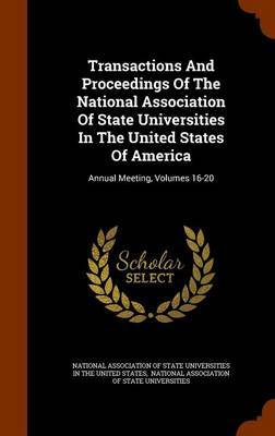 Transactions and Proceedings of the National Association of State Universities in the United States of America