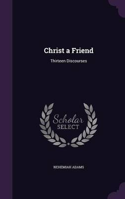 Christ a Friend by Nehemiah Adams image