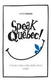 Speak Quebec! by Daniel J Kraus