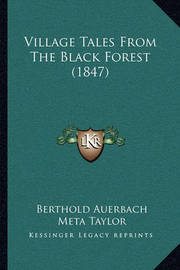 Village Tales from the Black Forest (1847) by Berthold Auerbach