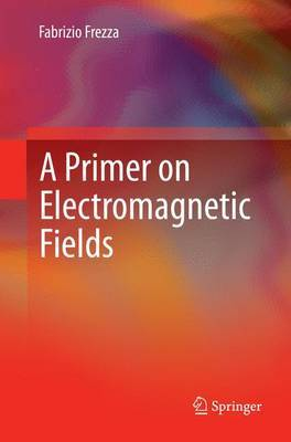 A Primer on Electromagnetic Fields by Fabrizio Frezza image