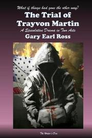 The Trial of Trayvon Martin by Gary Earl Ross image