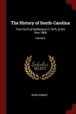 The History of South-Carolina by David Ramsay