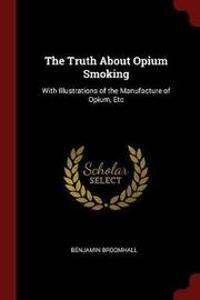 The Truth about Opium Smoking by Benjamin Broomhall image