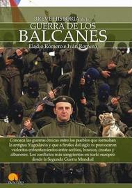 Breve Historia de la Guerra de Los Balcanes by Eladio Romero