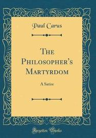 The Philosopher's Martyrdom by Paul Carus image