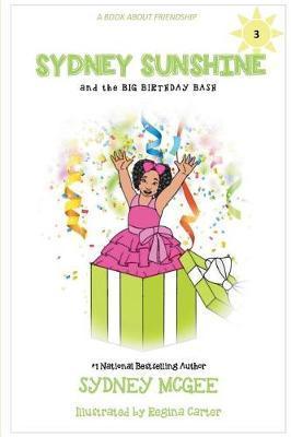 Sydney Sunshine and the Big Birthday Bash by Sydney McGee