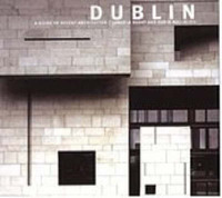 Dublin: A Guide to Recent Architecture by Angela Brady image