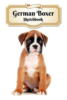 German Boxer Sketchbook by Notebooks Journals Xlpress
