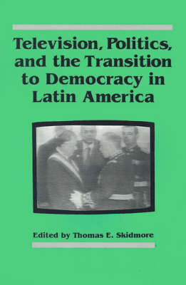 Television, Politics, and the Transition to Democracy in Latin America image
