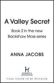 A Valley Secret by Anna Jacobs