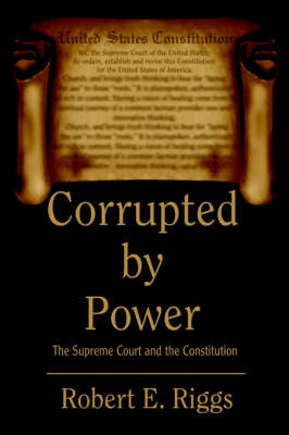 Corrupted by Power by Robert E Riggs image