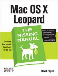 Mac OS X Leopard: The Missing Manual by David Pogue