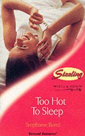 Too Hot to Sleep by Stephanie Bond image