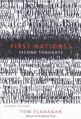 tom flanagan first nations second thoughts essay Flanagan shows that this orthodoxy enriches a small elite of activists, politicians, administrators, and well-connected entrepreneurs, while bringing further mi.
