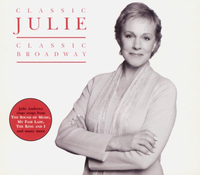 Classic Julie - Classic Broadway by Julie Andrews
