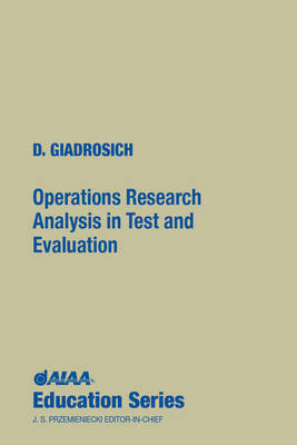 Operations Research Analysis in Quality Test and Evaluation by Donald L. Giadrosich