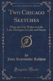 Two Chicago Sketches by John Revelstoke Rathom