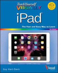Teach Yourself VISUALLY iPad by Guy Hart-Davis