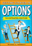 Getting Started in Options, Illustrated Edition by Michael C Thomsett