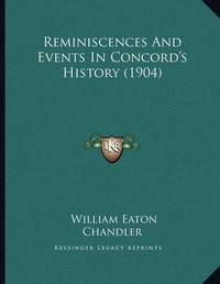 Reminiscences and Events in Concord's History (1904) by William Eaton Chandler