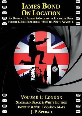 James Bond on Location: 1 by J. P. Sperati