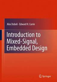 Introduction to Mixed-Signal, Embedded Design by Alex Doboli