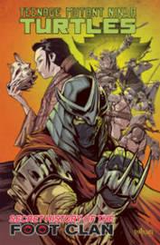 Teenage Mutant Ninja Turtles Secret History Of The Foot Clan by Mateus Santolouco