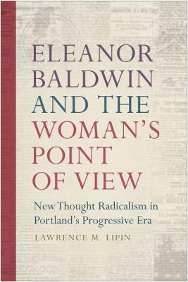 Eleanor Baldwin and the Woman's Point of View by Lawrence M. Lipin