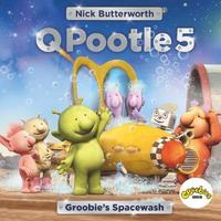 Q Pootle 5: Groobie's Spacewash by Nick Butterworth