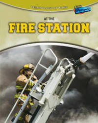 At the Fire Station by Louise Spilsbury image